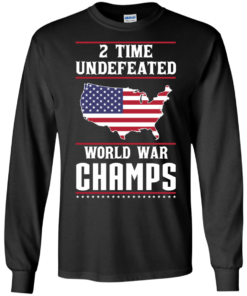 image 1178 247x296px Two time undefeated world war champs t shirt, hoodies, long sleeves