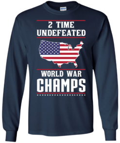 image 1179 247x296px Two time undefeated world war champs t shirt, hoodies, long sleeves