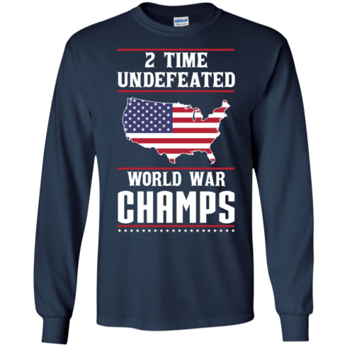 image 1179 490x490px Two time undefeated world war champs t shirt, hoodies, long sleeves