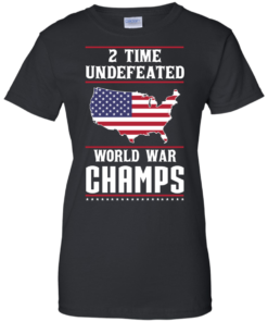 image 1182 247x296px Two time undefeated world war champs t shirt, hoodies, long sleeves