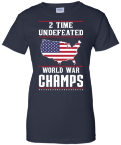 image 1183 247x296px Two time undefeated world war champs t shirt, hoodies, long sleeves