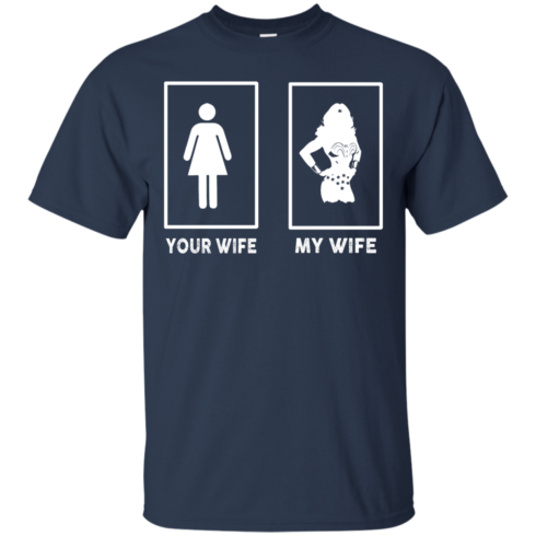 image 165 490x490px My Wife Your Wife Wonder Woman T Shirts, Hoodies