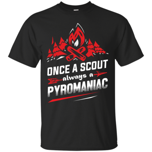 image 215 490x490px Once A Scout Always A Pyromaniac T Shirts, Hoodies, Tank Top