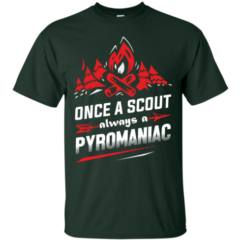 image 216 490x490px Once A Scout Always A Pyromaniac T Shirts, Hoodies, Tank Top