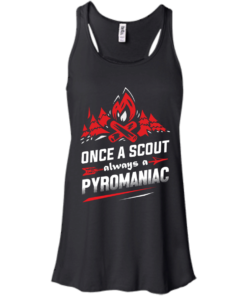 image 217 247x296px Once A Scout Always A Pyromaniac T Shirts, Hoodies, Tank Top