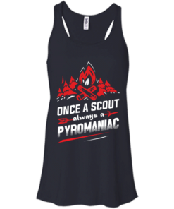 image 218 247x296px Once A Scout Always A Pyromaniac T Shirts, Hoodies, Tank Top