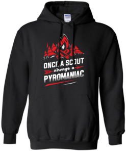 image 219 247x296px Once A Scout Always A Pyromaniac T Shirts, Hoodies, Tank Top