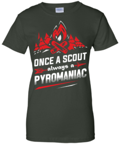 image 222 247x296px Once A Scout Always A Pyromaniac T Shirts, Hoodies, Tank Top