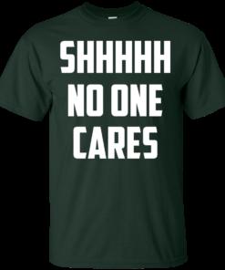 image 258 247x296px Shhhhh No One Cares T Shirts, Hoodies