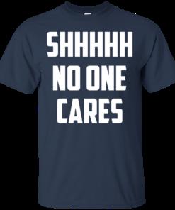 image 259 247x296px Shhhhh No One Cares T Shirts, Hoodies