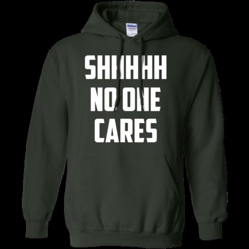 image 261 490x490px Shhhhh No One Cares T Shirts, Hoodies
