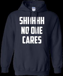 image 262 247x296px Shhhhh No One Cares T Shirts, Hoodies