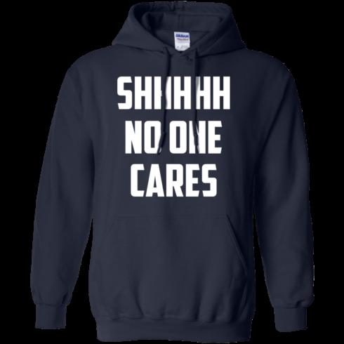 image 262 490x490px Shhhhh No One Cares T Shirts, Hoodies