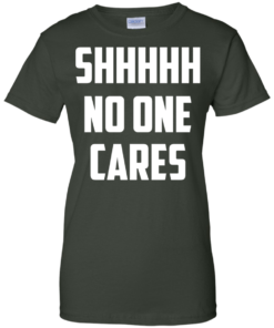 image 264 247x296px Shhhhh No One Cares T Shirts, Hoodies