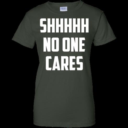 image 264 490x490px Shhhhh No One Cares T Shirts, Hoodies