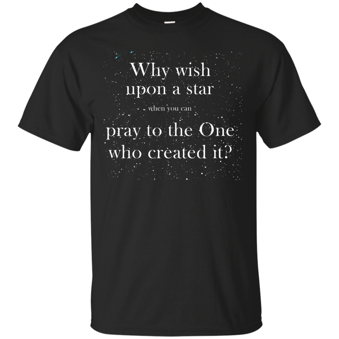 image 345px Why wish upon a star pray to the One who created it t shirts, hoodies