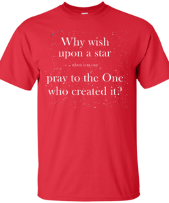 image 346 247x296px Why wish upon a star pray to the One who created it t shirts, hoodies