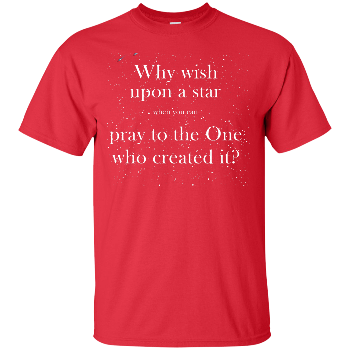 image 346px Why wish upon a star pray to the One who created it t shirts, hoodies