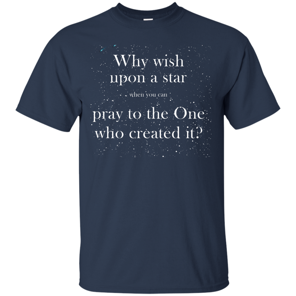 image 347px Why wish upon a star pray to the One who created it t shirts, hoodies