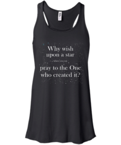 image 348 247x296px Why wish upon a star pray to the One who created it t shirts, hoodies