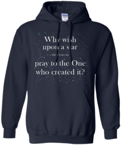 image 351 247x296px Why wish upon a star pray to the One who created it t shirts, hoodies