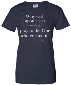 image 353 247x296px Why wish upon a star pray to the One who created it t shirts, hoodies