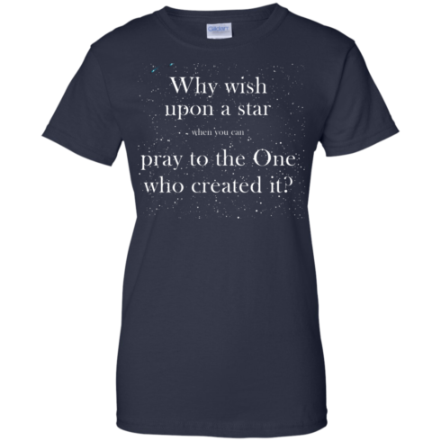 image 353 490x490px Why wish upon a star pray to the One who created it t shirts, hoodies