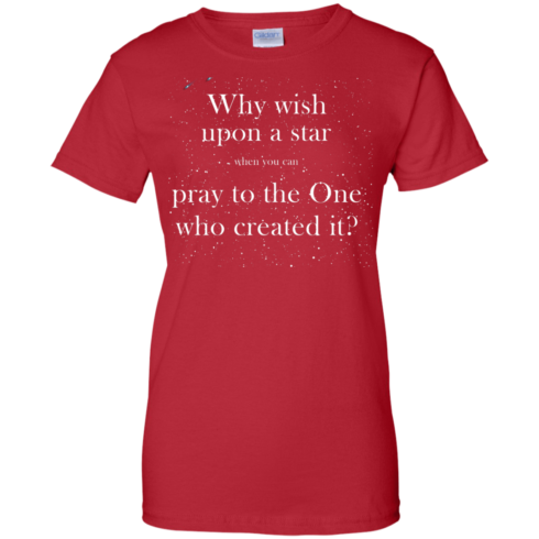 image 354 490x490px Why wish upon a star pray to the One who created it t shirts, hoodies
