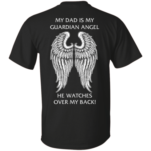 image 355 490x490px My Dad Is My Guardian Angel He Watches Over My Back T Shirts, Hoodies