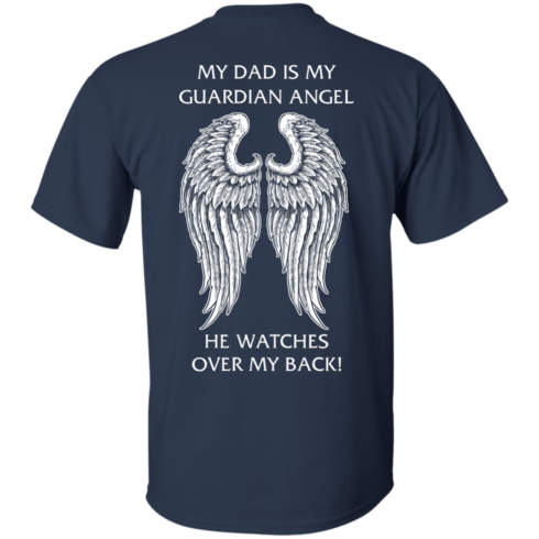 image 357 490x490px My Dad Is My Guardian Angel He Watches Over My Back T Shirts, Hoodies