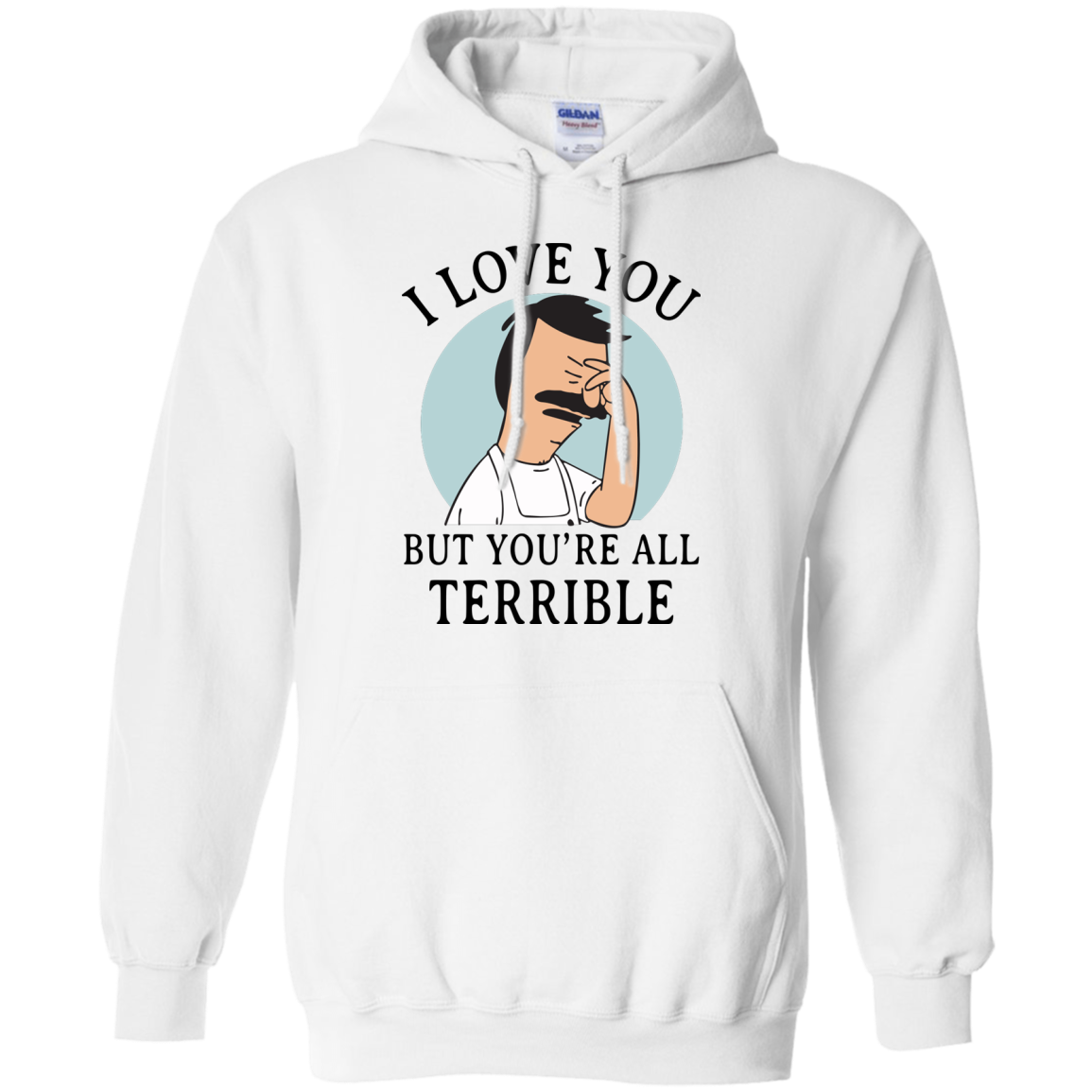 image 377px Bob Belcher: I Love You but You Are All Terrible T Shirts, Hoodies