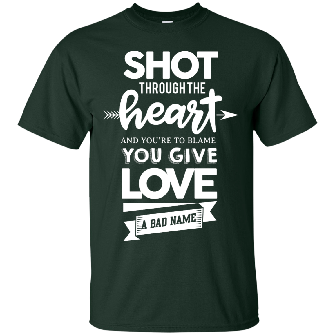 image 381px Shot Through The Heart And Youe'r To Blame You Give Love A Bad Name T Shirts