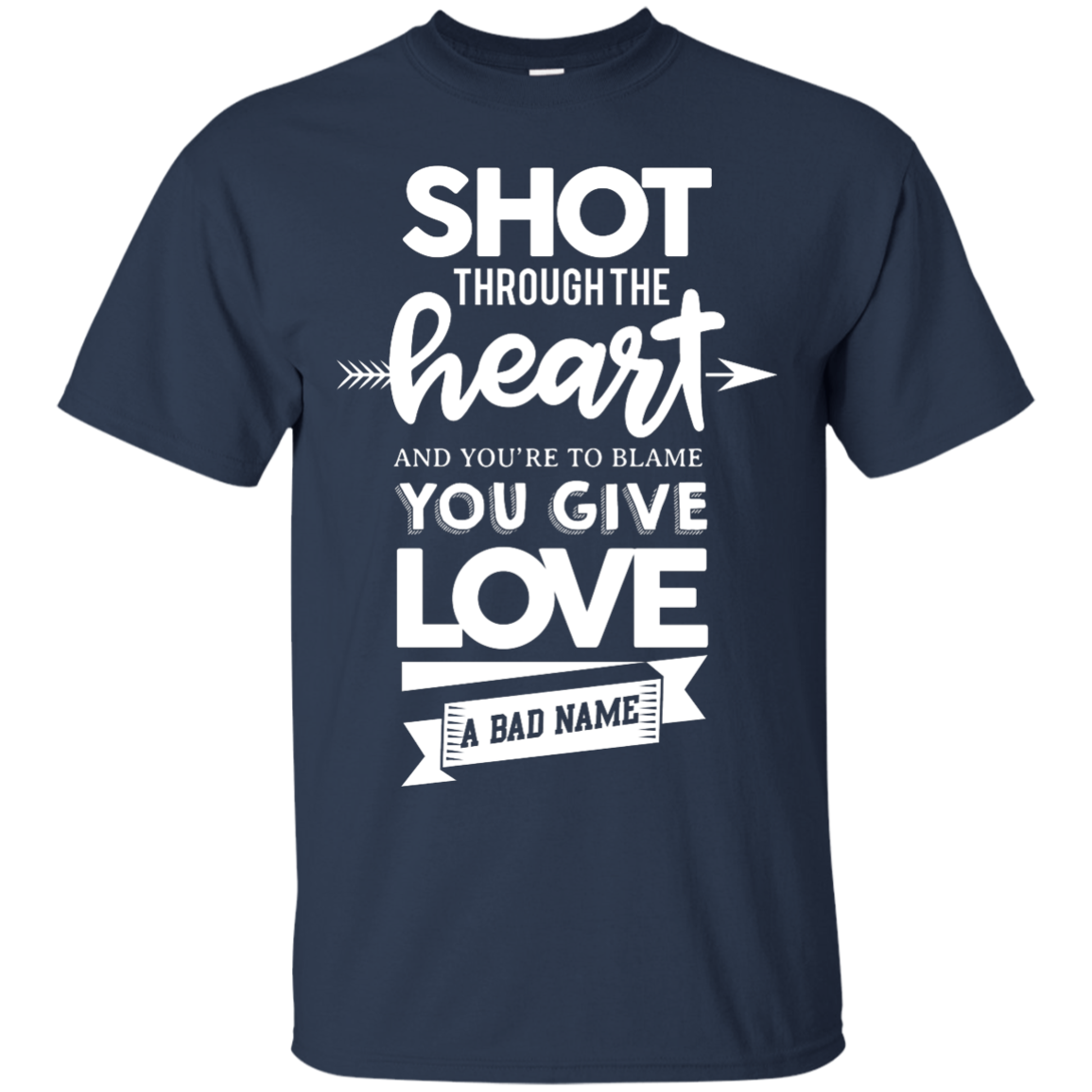 image 382px Shot Through The Heart And Youe'r To Blame You Give Love A Bad Name T Shirts