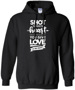 image 383 247x296px Shot Through The Heart And Youe'r To Blame You Give Love A Bad Name T Shirts