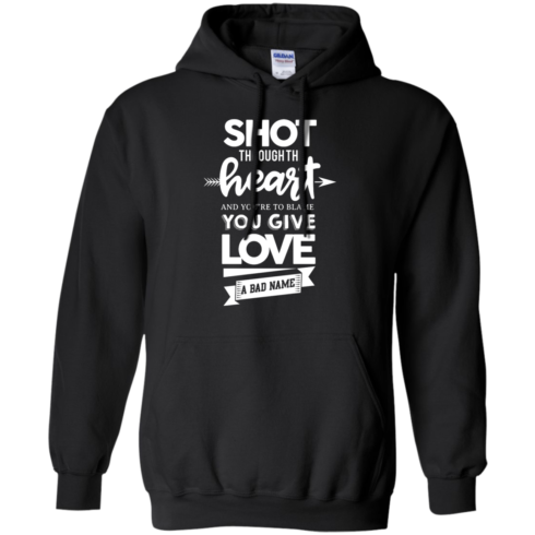 image 383 490x490px Shot Through The Heart And Youe'r To Blame You Give Love A Bad Name T Shirts