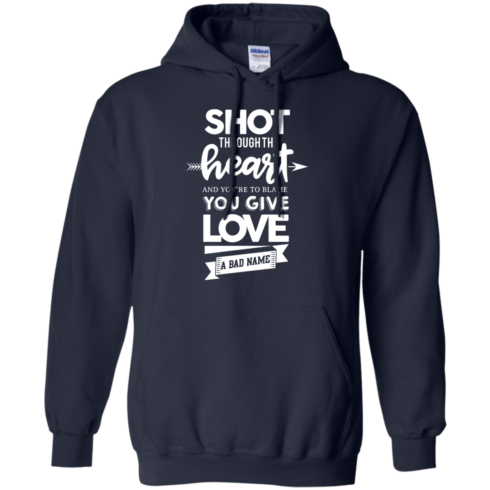 image 384 490x490px Shot Through The Heart And Youe'r To Blame You Give Love A Bad Name T Shirts
