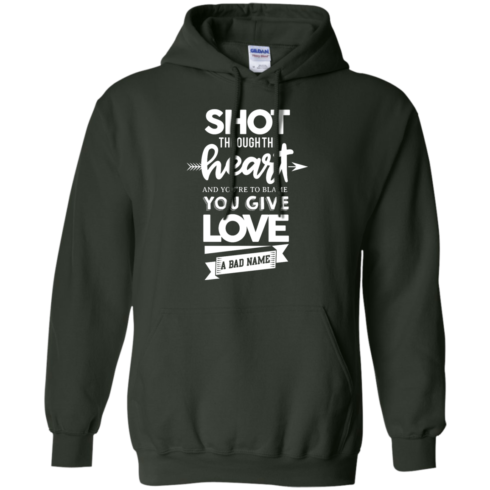 image 385 490x490px Shot Through The Heart And Youe'r To Blame You Give Love A Bad Name T Shirts