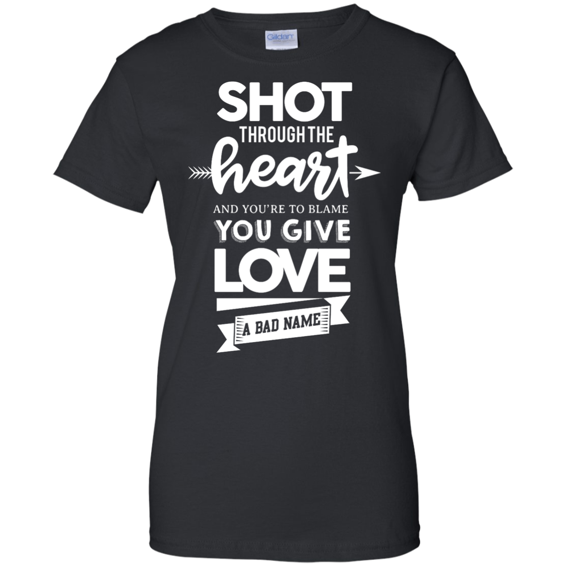 image 386px Shot Through The Heart And Youe'r To Blame You Give Love A Bad Name T Shirts