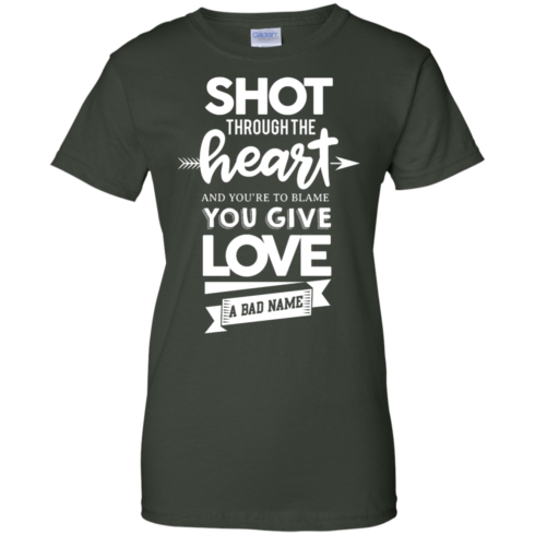 image 387 490x490px Shot Through The Heart And Youe'r To Blame You Give Love A Bad Name T Shirts