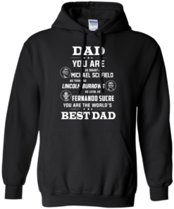 image 402 247x296px Dad you are smart as Michael strong as Lincoln loyal as Fernando t shirts, hoodies