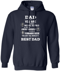 image 403 247x296px Dad you are smart as Michael strong as Lincoln loyal as Fernando t shirts, hoodies