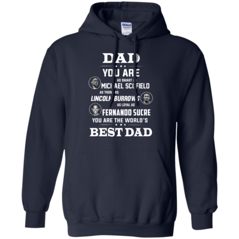 image 403 490x490px Dad you are smart as Michael strong as Lincoln loyal as Fernando t shirts, hoodies