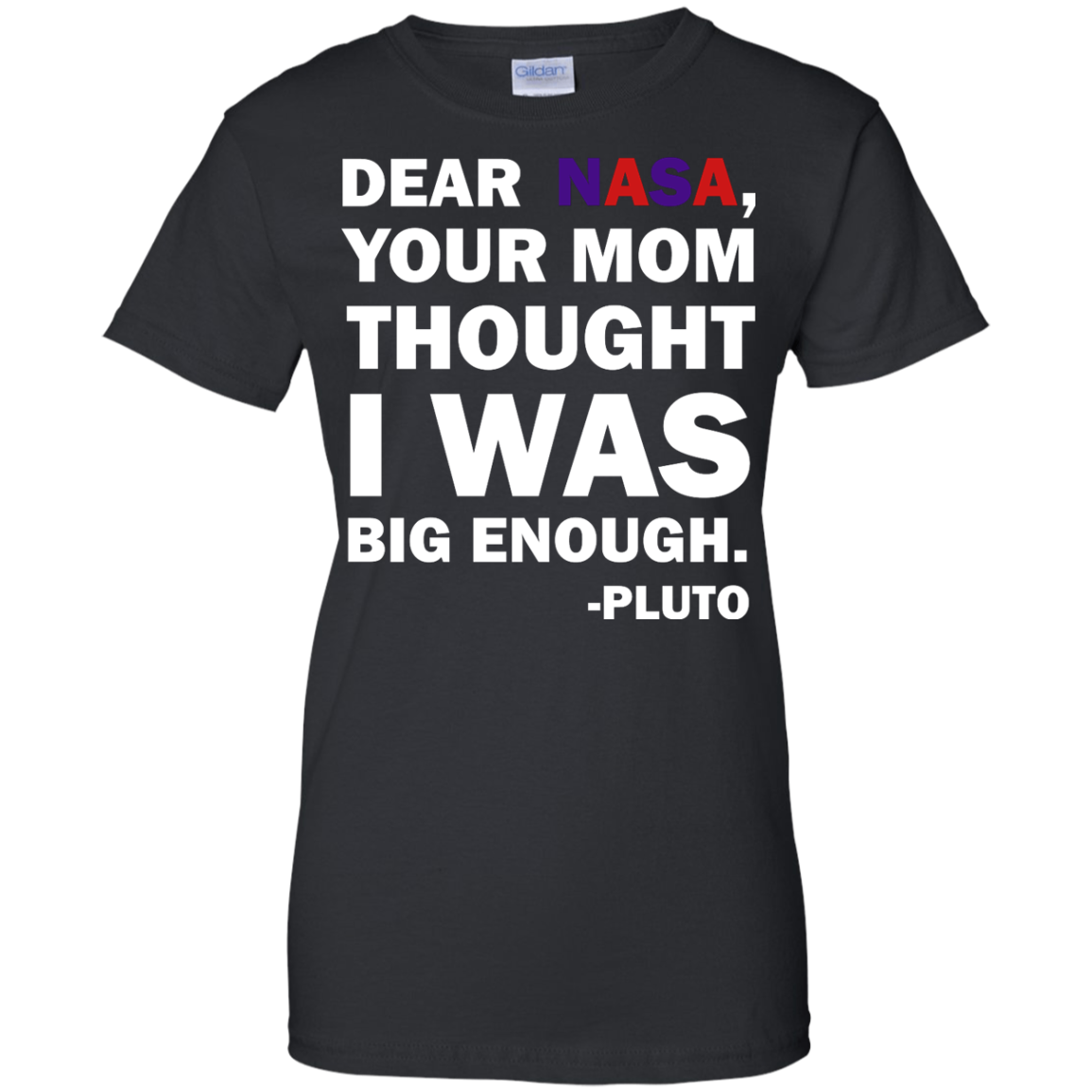image 444px Dear Nasa, Your Mom Thought I Was Big Enough Pluto T Shirts