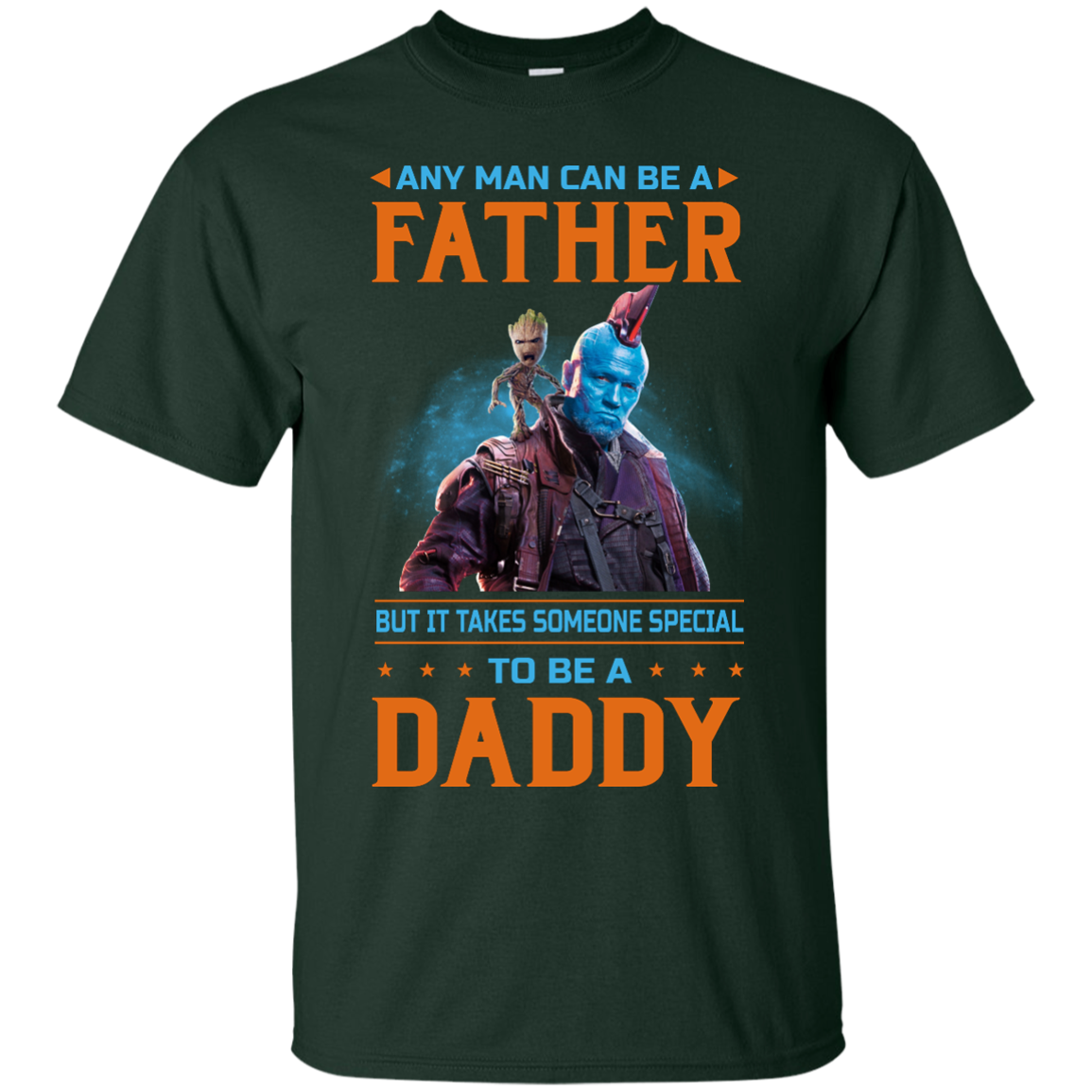 image 463px Guardians of The Galaxy: Any Man Can Be A Father But Someone Special To Be A Daddy T Shirts