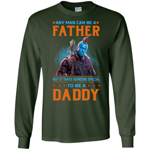 image 466 490x490px Guardians of The Galaxy: Any Man Can Be A Father But Someone Special To Be A Daddy T Shirts