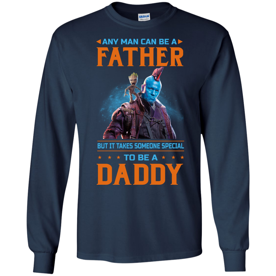 image 467px Guardians of The Galaxy: Any Man Can Be A Father But Someone Special To Be A Daddy T Shirts