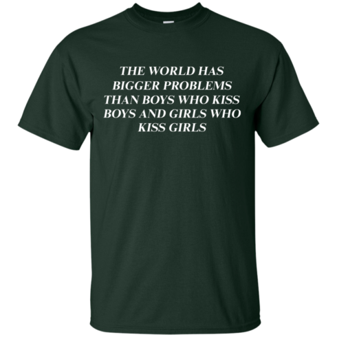 image 483 490x490px The world has bigger problems than boys who kiss boys and girls who kiss girls t shirts