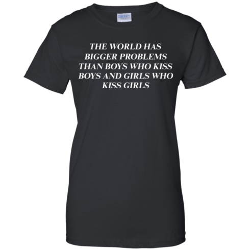image 488 490x490px The world has bigger problems than boys who kiss boys and girls who kiss girls t shirts