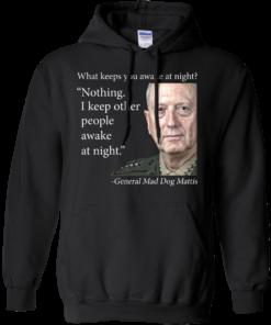 image 503 247x296px Mad Dog Mattis: What Keeps You Awake At Night T Shirts, Hoodies