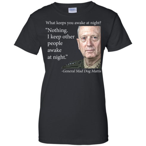 image 505 490x490px Mad Dog Mattis: What Keeps You Awake At Night T Shirts, Hoodies